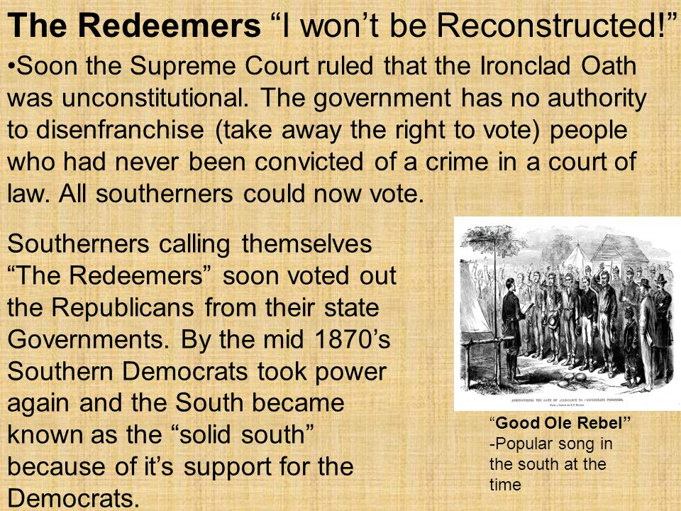 The Redeemers I won't be Reconstructed!