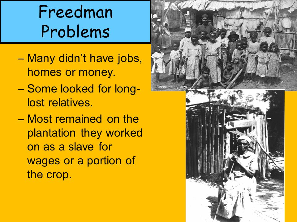 Freedman Problems Many didn't have jobs, homes or money.