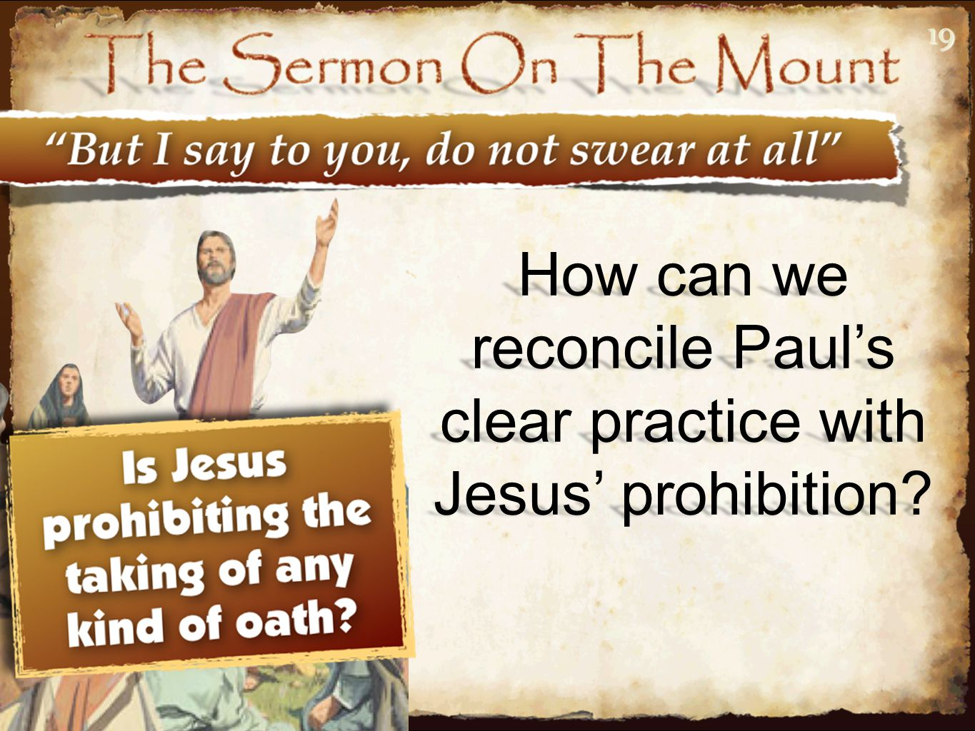 How can we reconcile Paul's clear practice with Jesus' prohibition