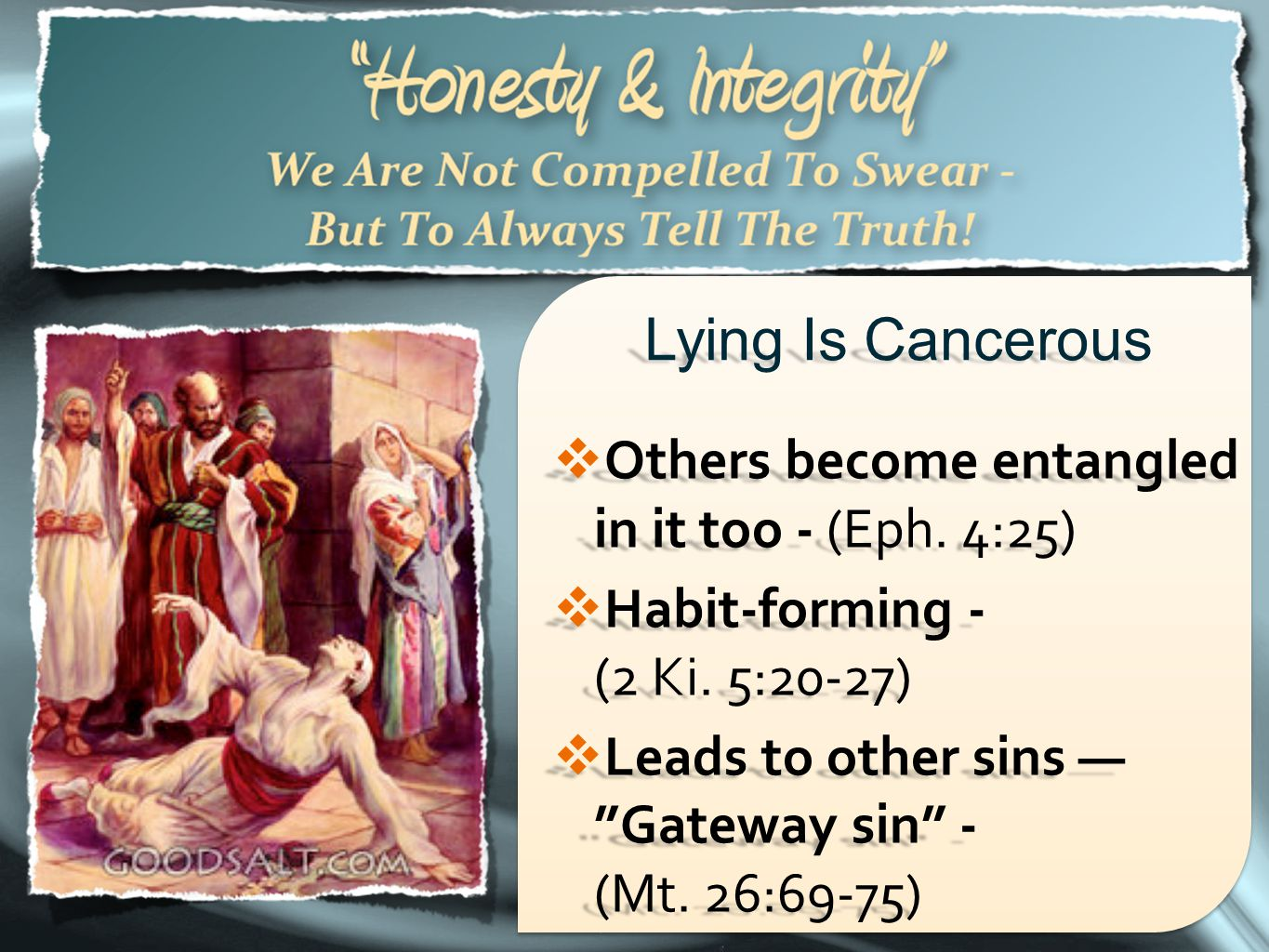Lying Is Cancerous Others become entangled in it too - (Eph. 4:25)