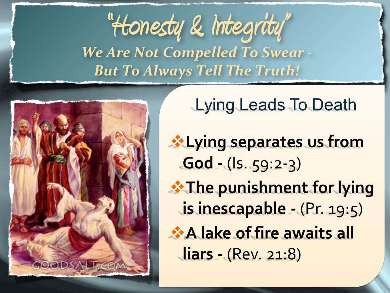 Lying separates us from God - (Is. 59:2-3)