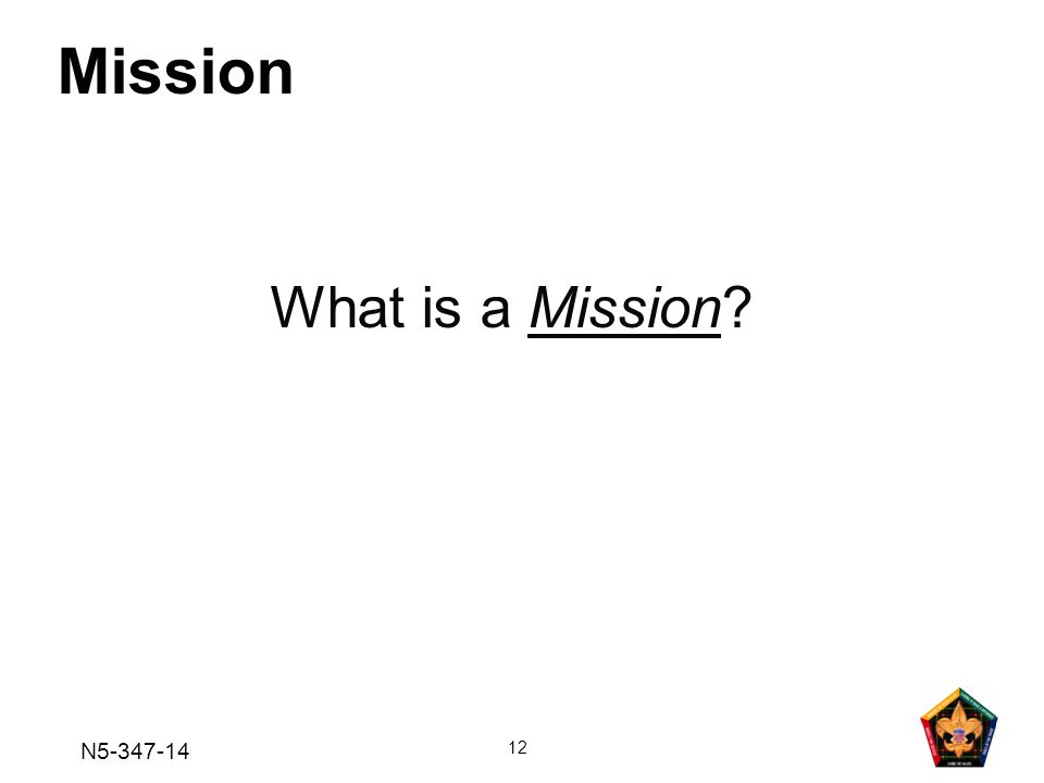 Mission What is a Mission N5-347-14