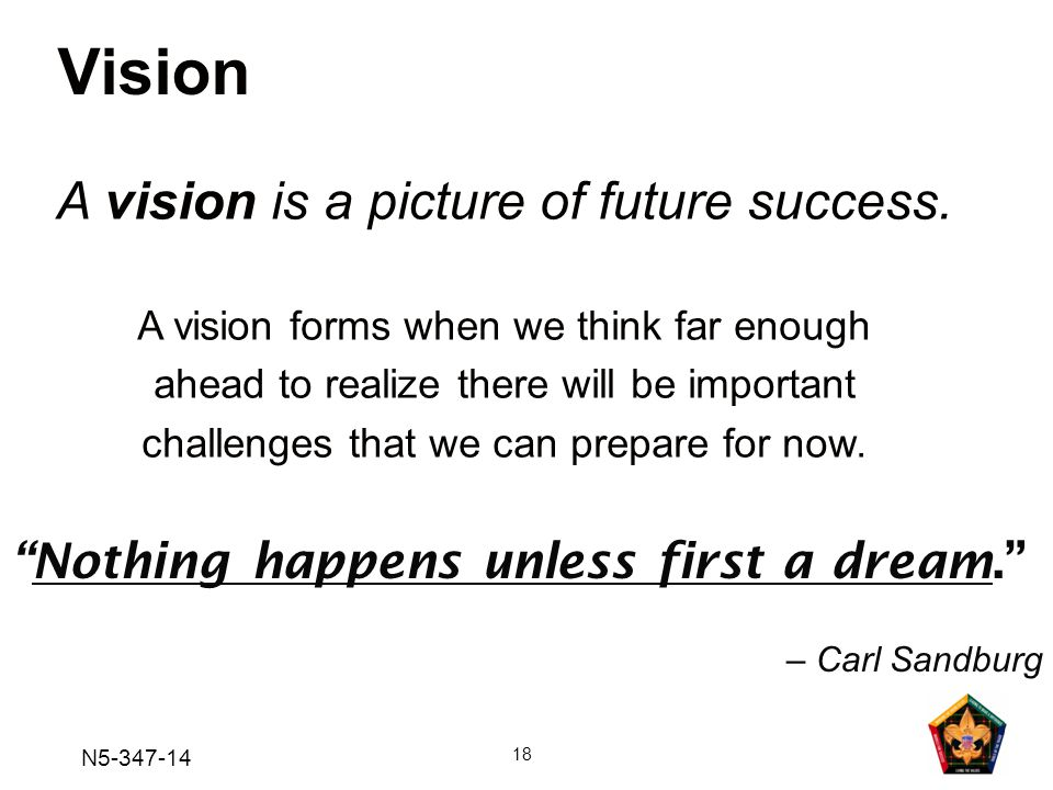 Vision A vision is a picture of future success.