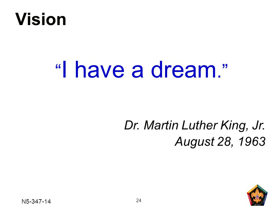 I have a dream. Vision Dr. Martin Luther King, Jr. August 28, 1963
