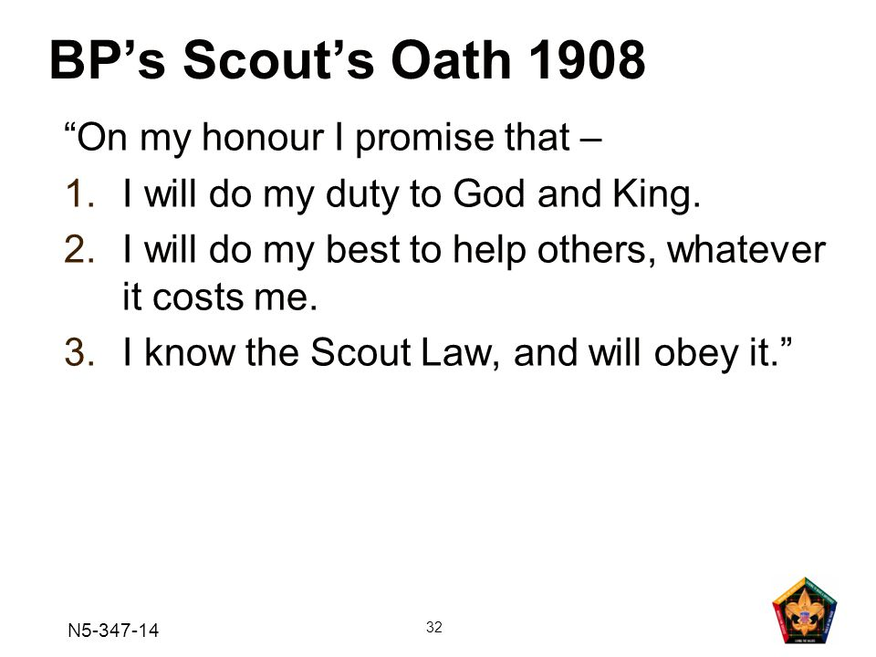 BP's Scout's Oath 1908 On my honour I promise that –