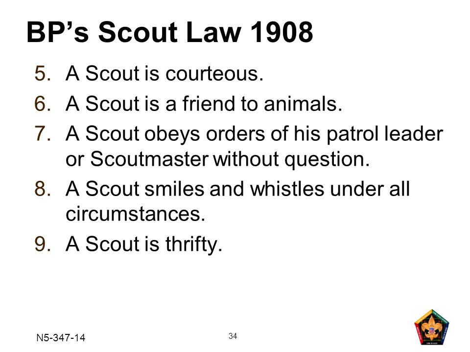 BP's Scout Law 1908 A Scout is courteous.
