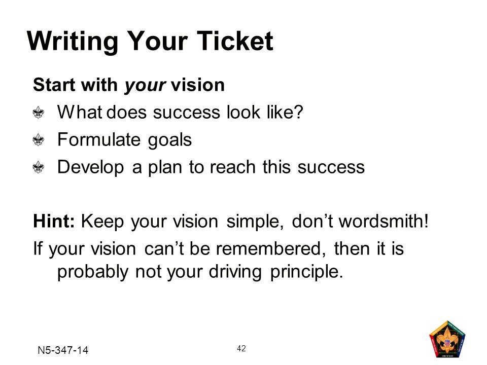 Writing Your Ticket Start with your vision