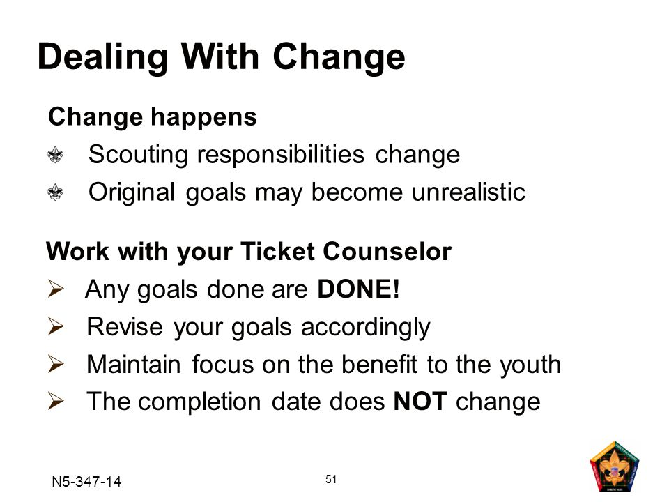 Dealing With Change Change happens Scouting responsibilities change