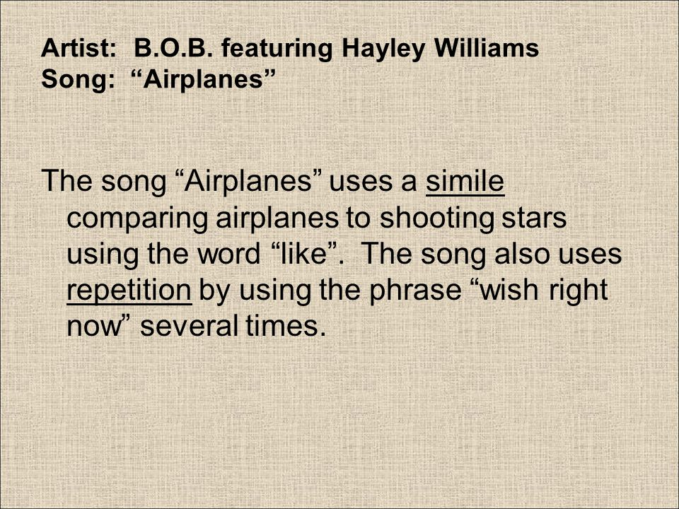 Artist: B.O.B. featuring Hayley Williams Song: Airplanes