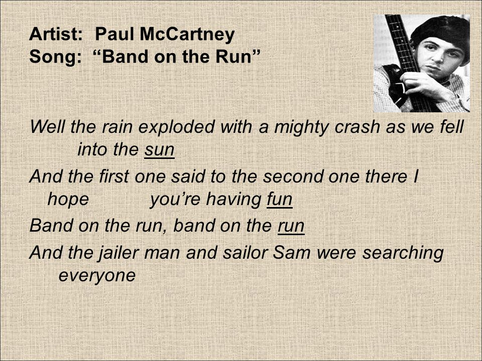 Artist: Paul McCartney Song: Band on the Run