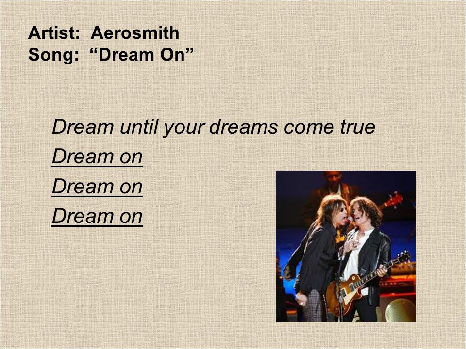 Artist: Aerosmith Song: Dream On