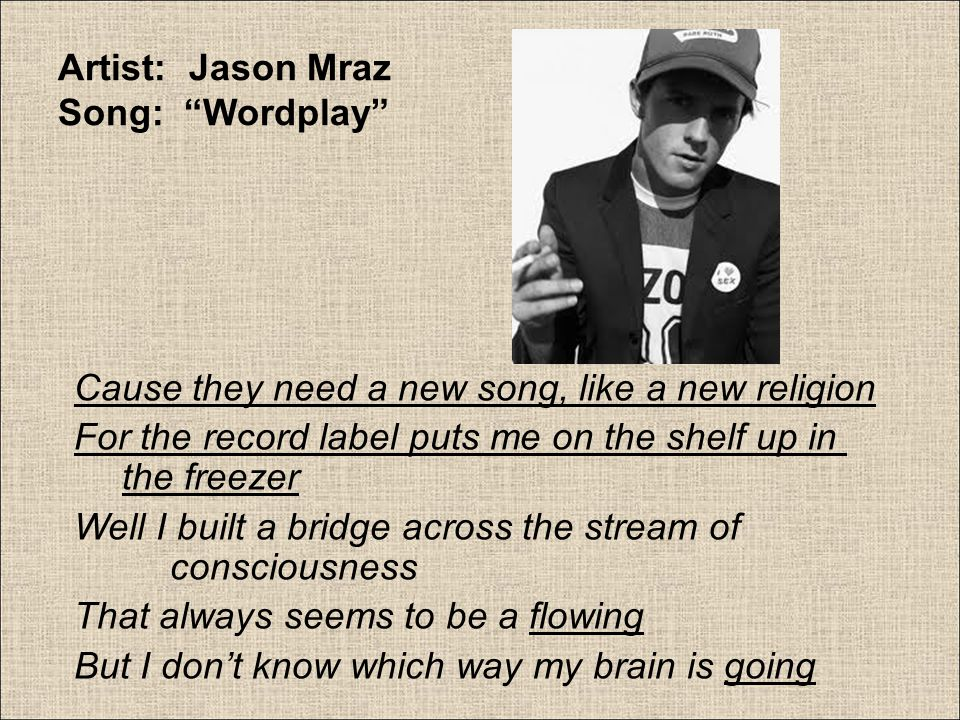 Artist: Jason Mraz Song: Wordplay