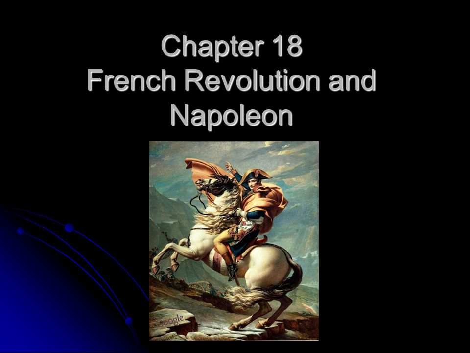 Chapter 18 French Revolution and Napoleon
