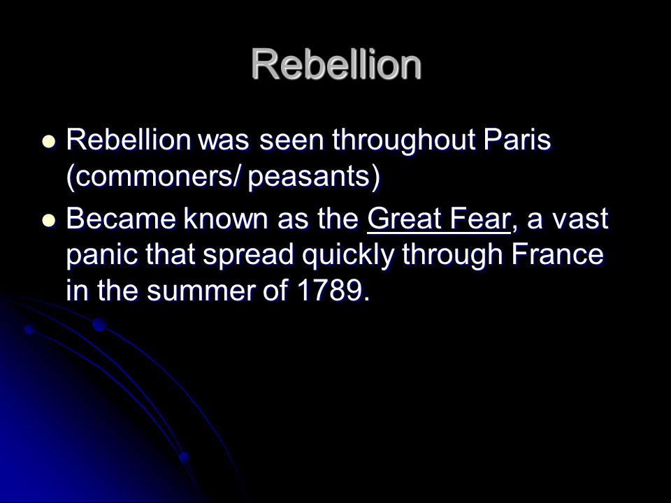 Rebellion Rebellion was seen throughout Paris (commoners/ peasants)
