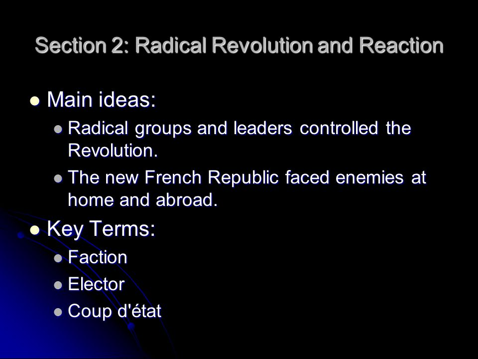 Section 2: Radical Revolution and Reaction