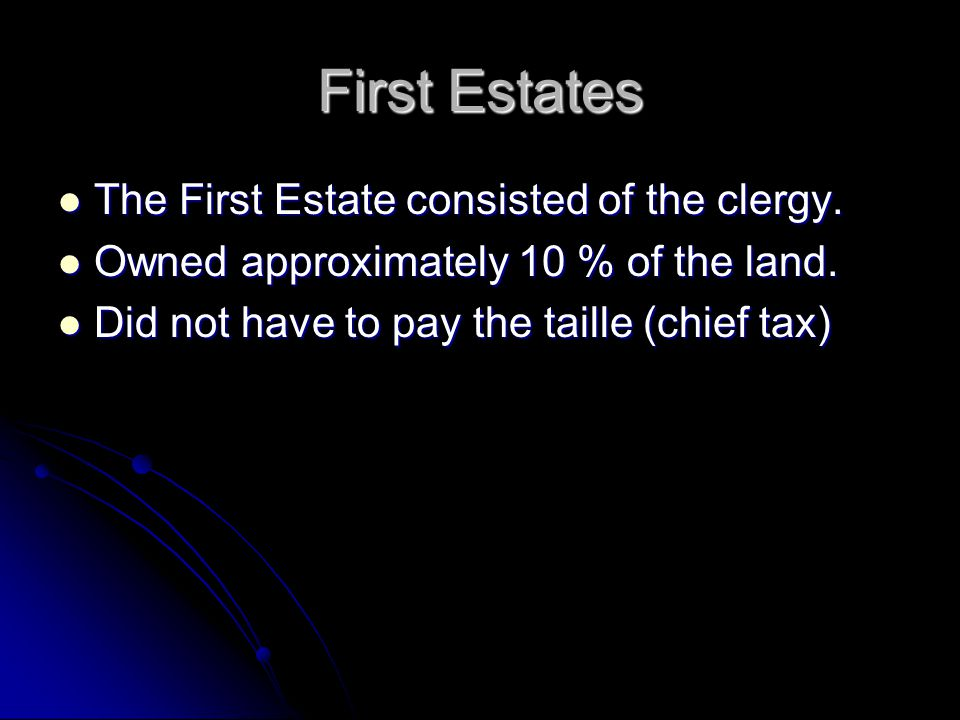First Estates The First Estate consisted of the clergy.