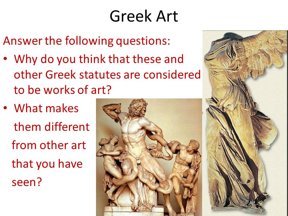 Greek Art Answer the following questions: