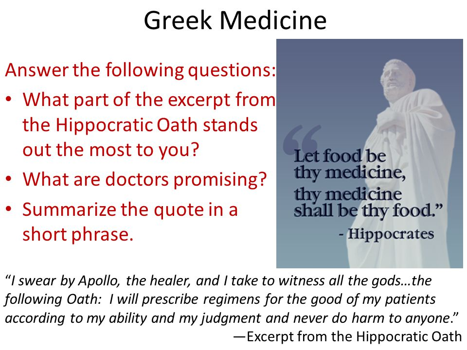 Greek Medicine Answer the following questions: