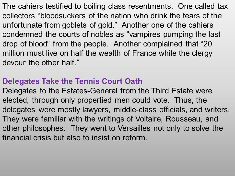 The cahiers testified to boiling class resentments