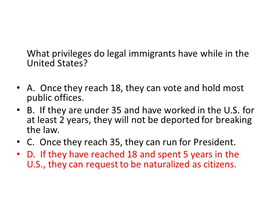What privileges do legal immigrants have while in the United States