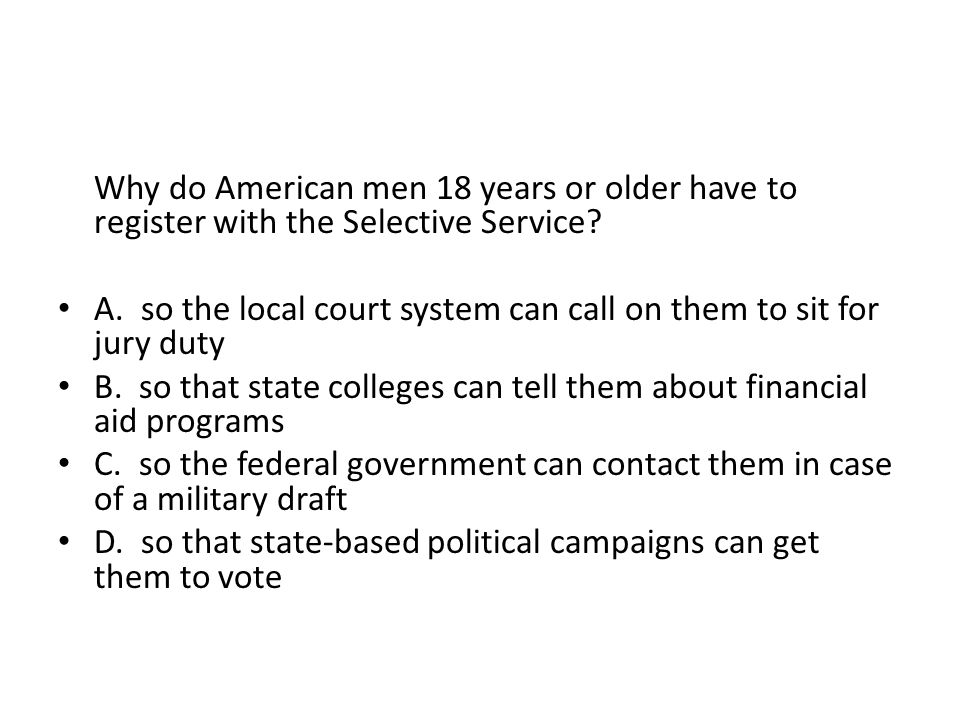 Why do American men 18 years or older have to register with the Selective Service