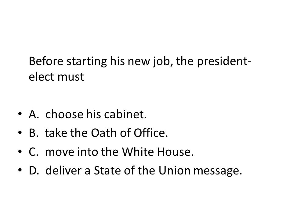 Before starting his new job, the president-elect must