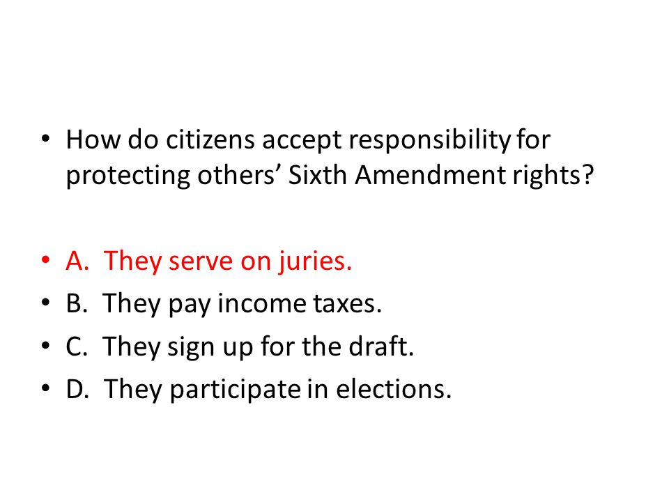 How do citizens accept responsibility for protecting others' Sixth Amendment rights