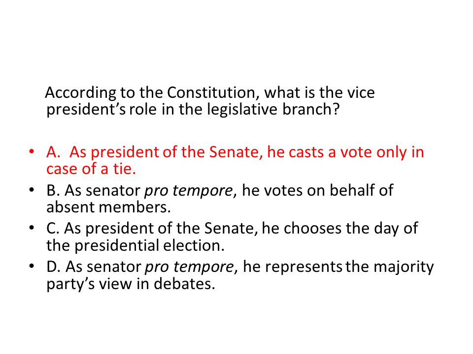 According to the Constitution, what is the vice president's role in the legislative branch