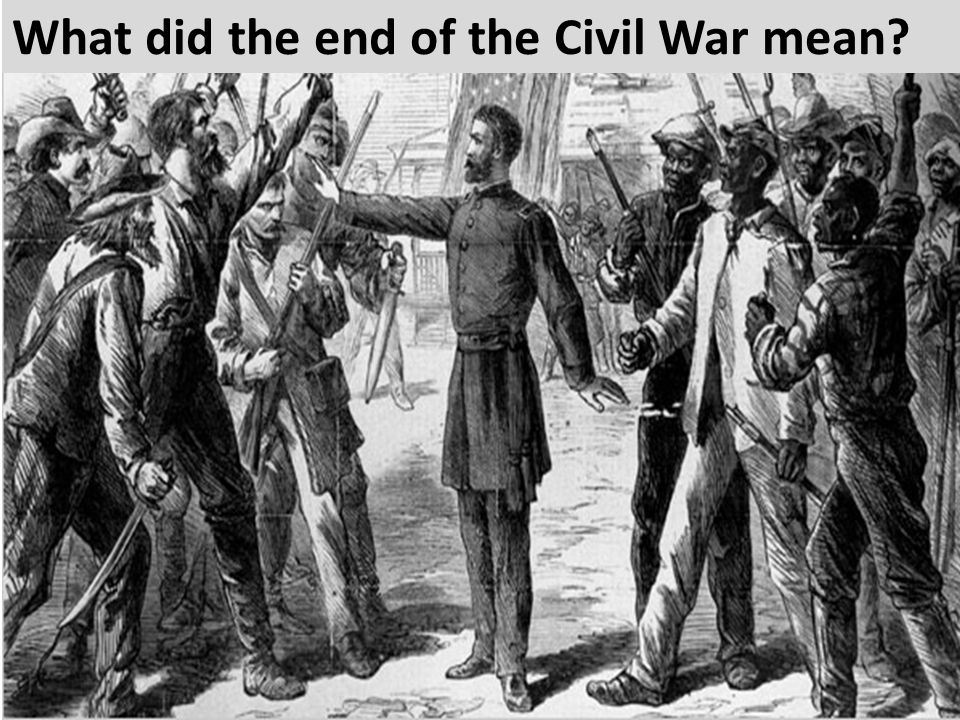 What did the end of the Civil War mean