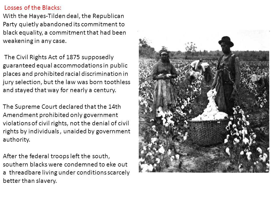 Losses of the Blacks: With the Hayes-Tilden deal, the Republican Party quietly abandoned its commitment to.