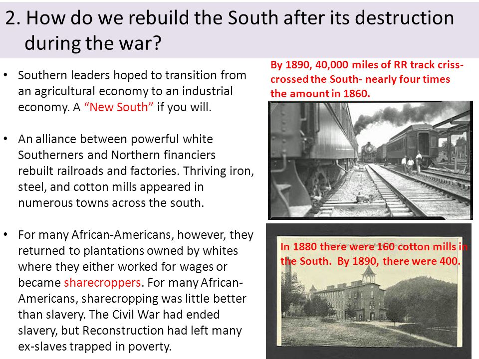 2. How do we rebuild the South after its destruction during the war