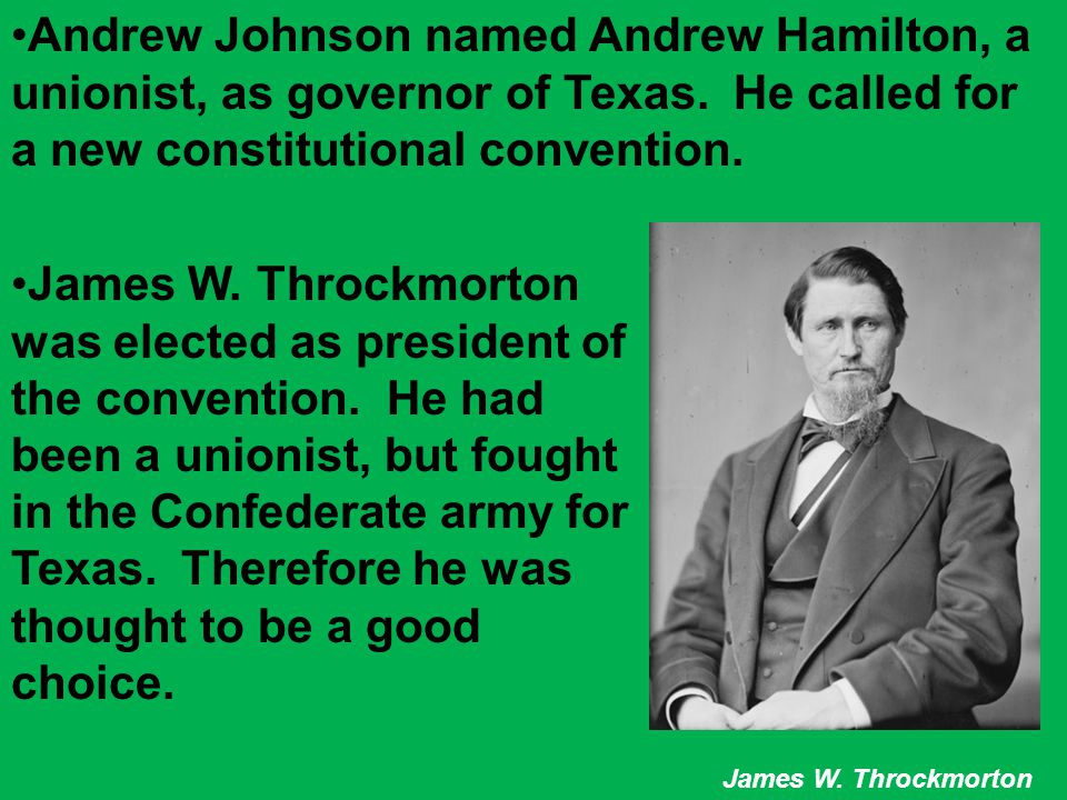 Andrew Johnson named Andrew Hamilton, a unionist, as governor of Texas