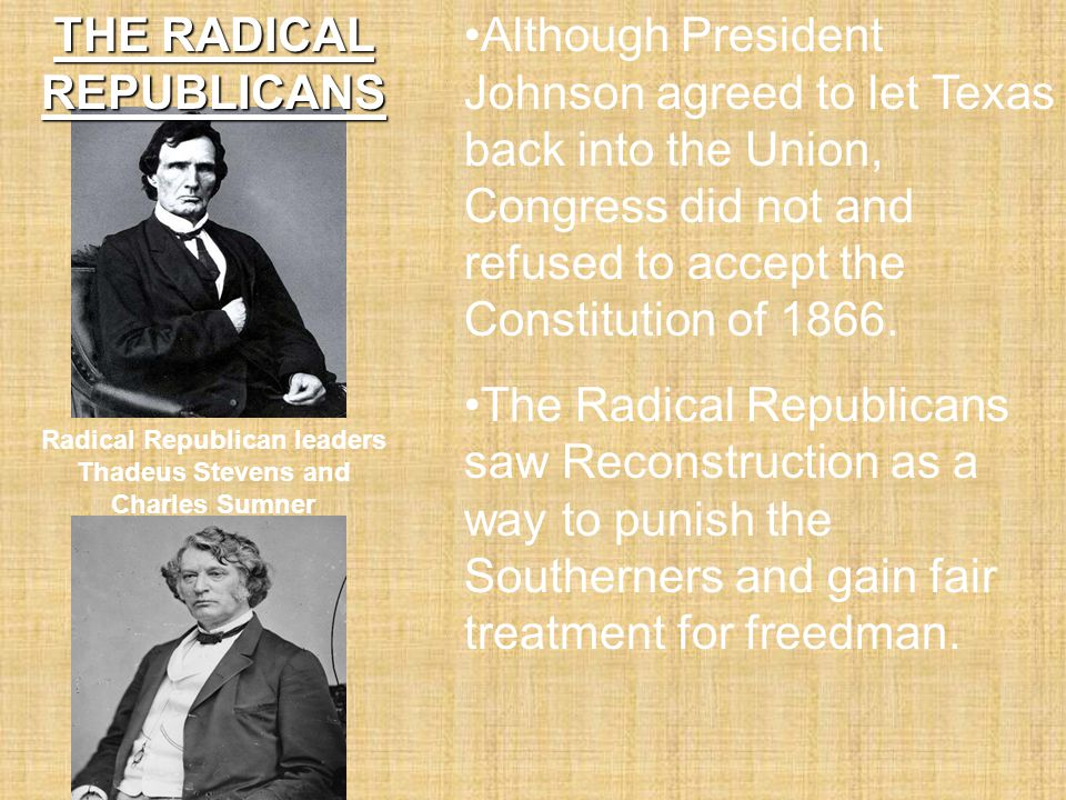 THE RADICAL REPUBLICANS