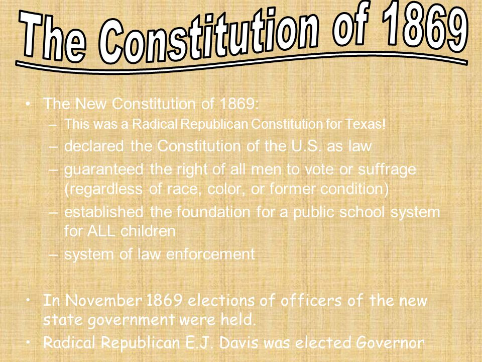The Constitution of 1869 The New Constitution of 1869: