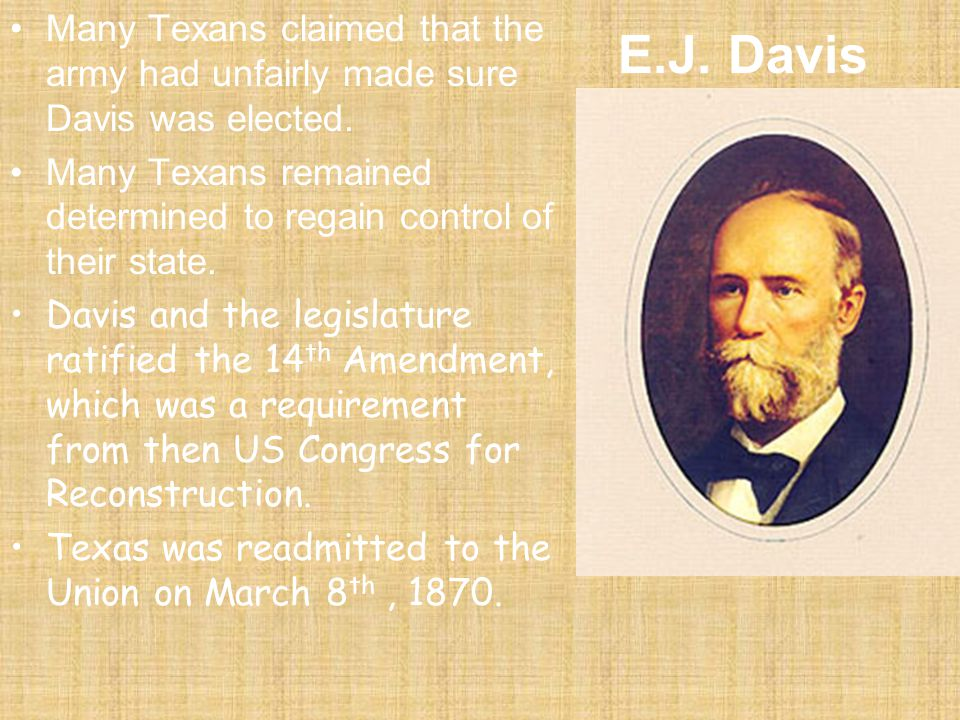 Many Texans claimed that the army had unfairly made sure Davis was elected.