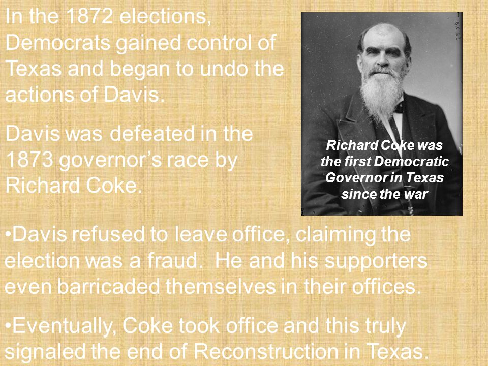 Richard Coke was the first Democratic Governor in Texas since the war