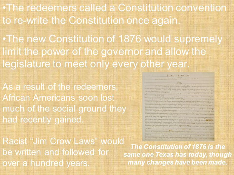 The redeemers called a Constitution convention to re-write the Constitution once again.