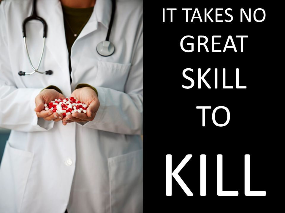 KILL SKILL TO IT TAKES NO GREAT TAKES NO GREAT SKILL TO KILL
