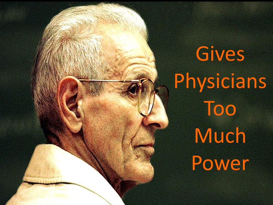 Gives Physicians Too Much Power