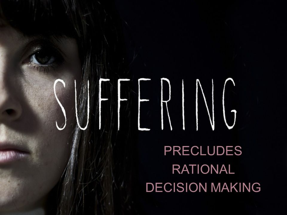 PRECLUDES RATIONAL DECISION MAKING