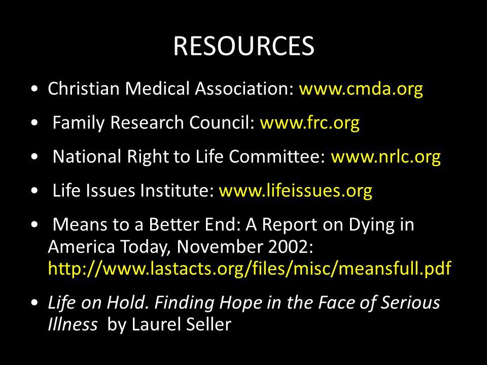 RESOURCES Christian Medical Association: www.cmda.org