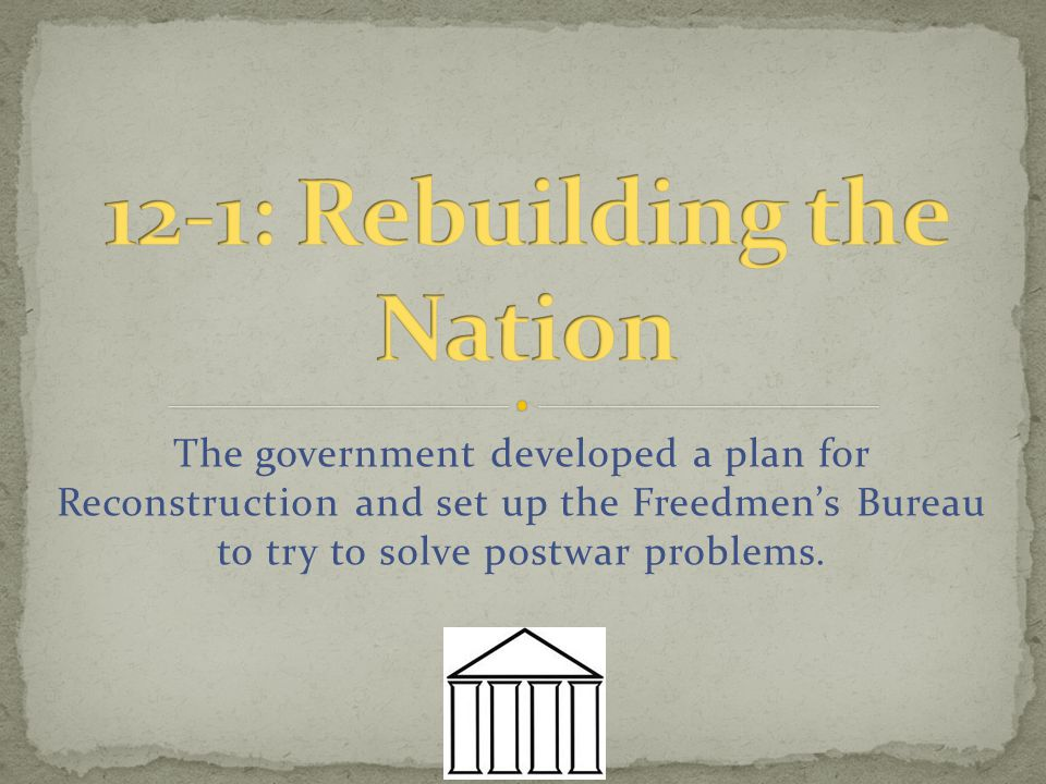 12-1: Rebuilding the Nation