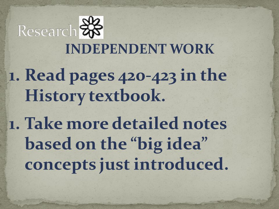 Read pages 420-423 in the History textbook.