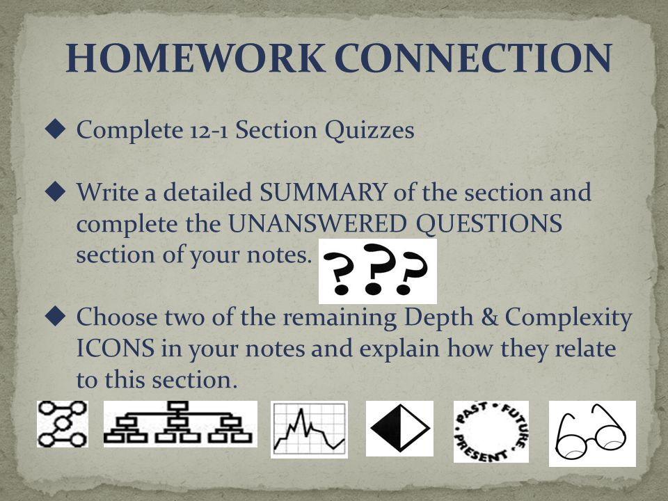 HOMEWORK CONNECTION Complete 12-1 Section Quizzes