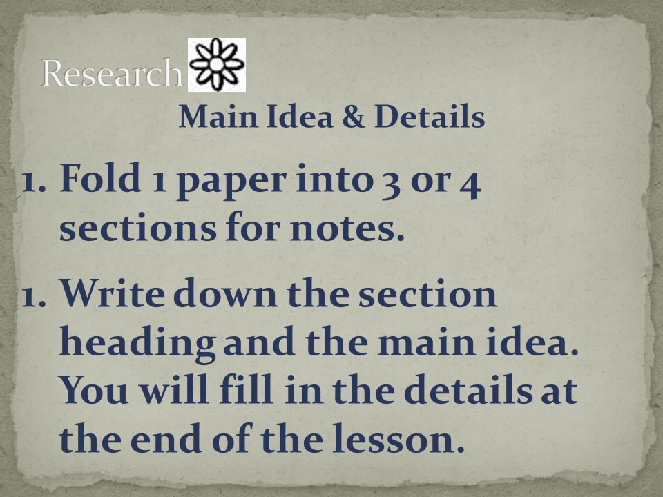 Fold 1 paper into 3 or 4 sections for notes.