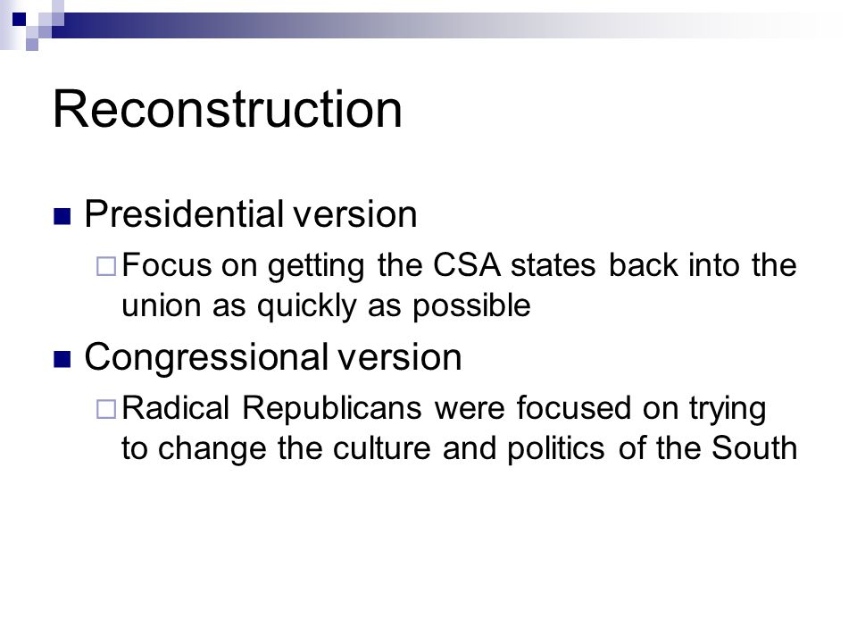 Reconstruction Presidential version Congressional version