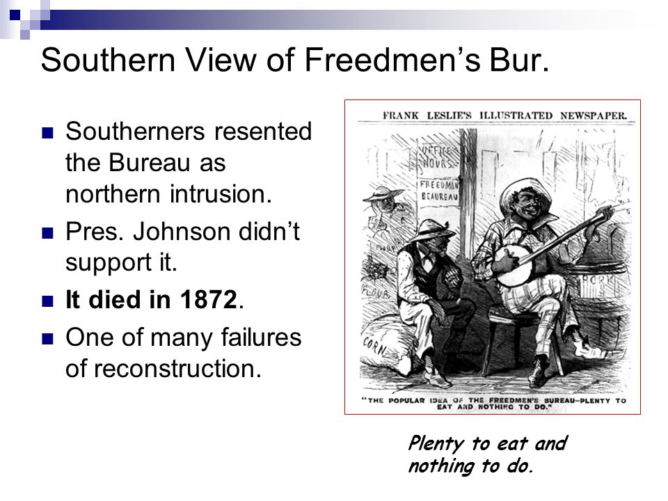 Southern View of Freedmen's Bur.