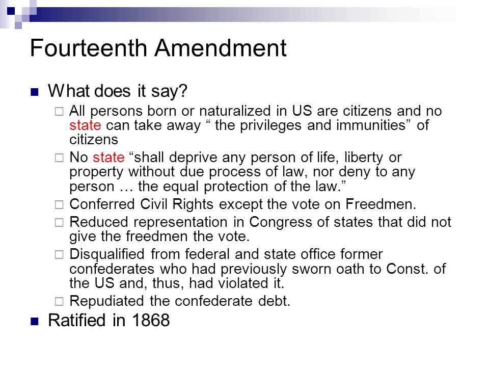 Fourteenth Amendment What does it say Ratified in 1868