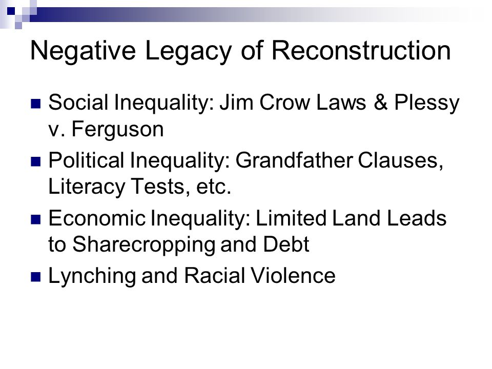 Negative Legacy of Reconstruction