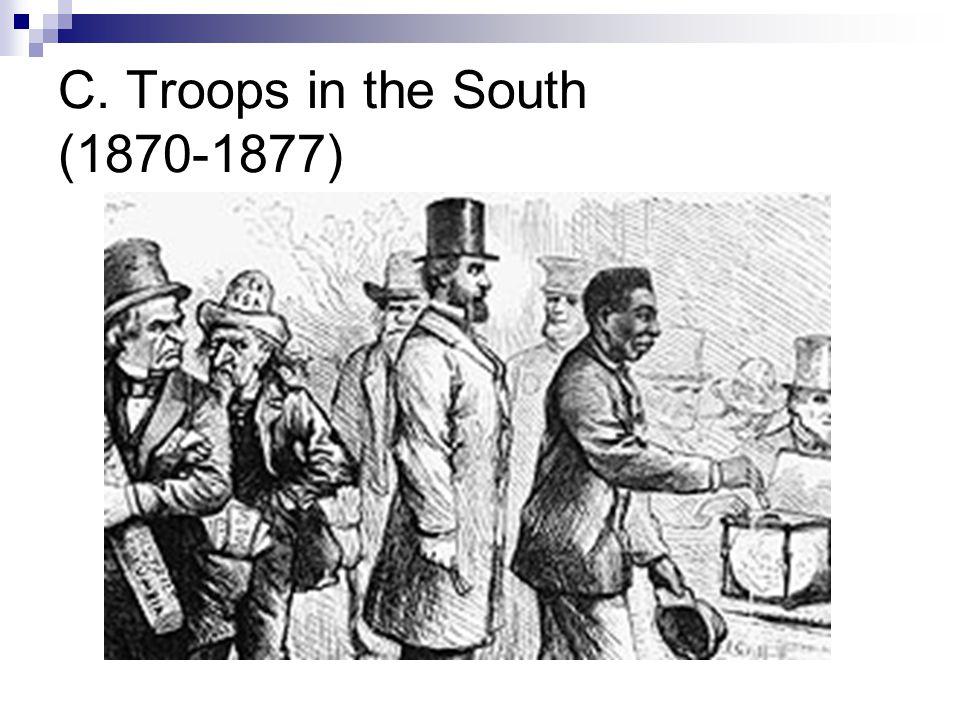 C. Troops in the South (1870-1877)